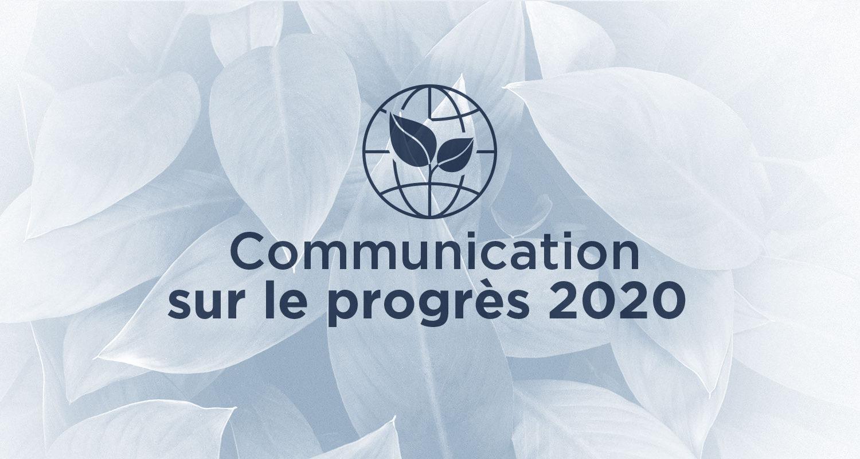 Communication sur le progrès 2020 : Rapport de notre démarche RSE